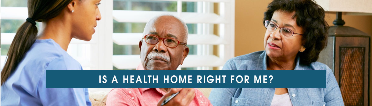 Is a health home right for me?